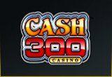 Cash 300