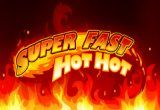 Super Fast Hot Hot